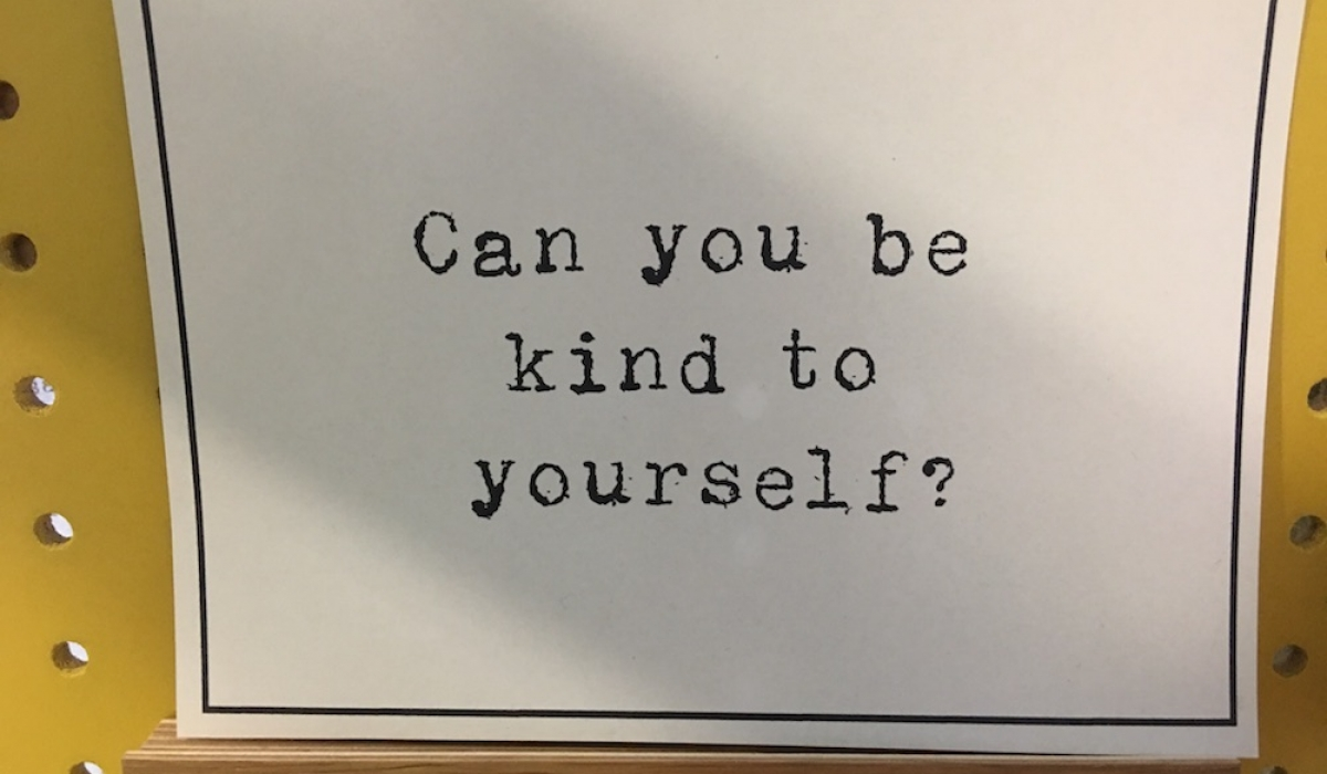 Can you be kind to yourself?