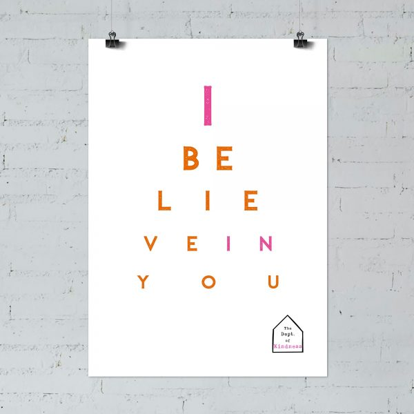 I believe in you poster, pink & orange