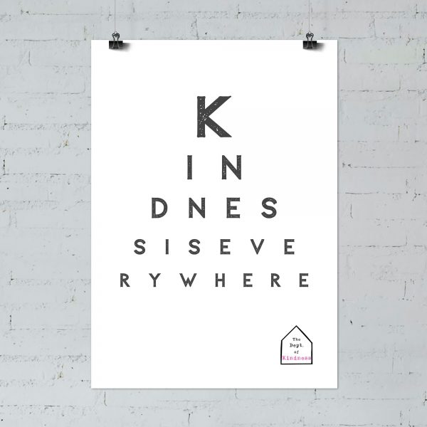 Kindness is everywhere poster, black & white